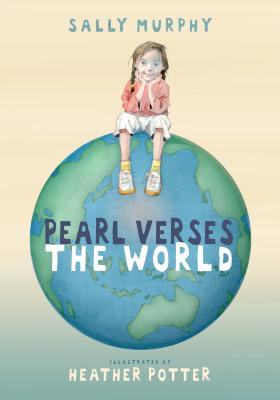 Pearl Verses the World By Murphy, Sally/ Potter, Heather (ILT)