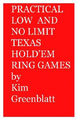 Kim Greenblatt Practical Low and No Limit Texas Hold'em Ring Games by Greenblatt, Kim Isaac [Paperback] at Sears.com